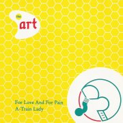For love and for pain/A-train lady